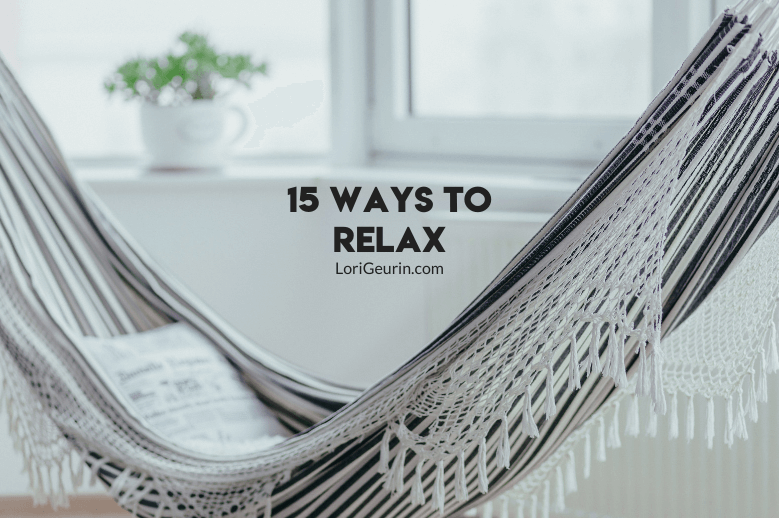My Favorite Ways To Relax In No Time Flat
